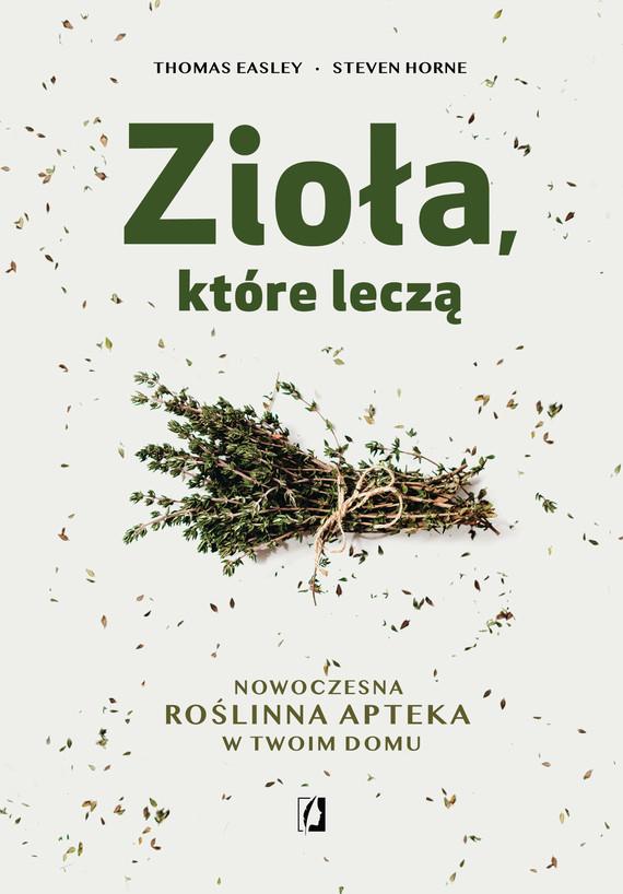 okładka Zioła, które lecząebook | epub, mobi | Thomas Easley, Steven Horne