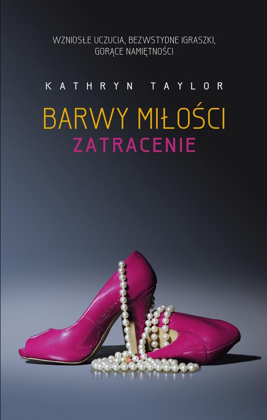 okładka Barwy miłości. Zatracenie, Ebook | Kathryn Taylor