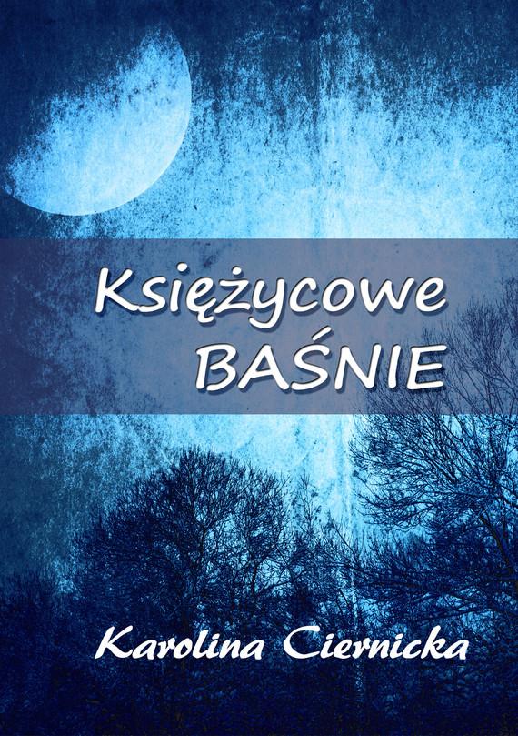 okładka Księżycowe baśnie, Ebook   Karolina Ciernicka