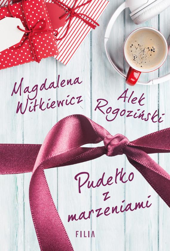 okładka Pudełko z marzeniamiebook | epub, mobi | Magdalena Witkiewicz, Alek Rogoziński
