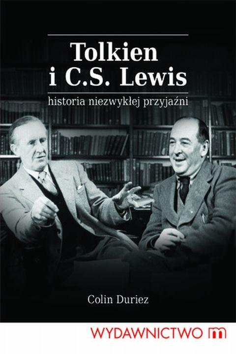 okładka Tolkien i C. S. Lewis. Historia niezwykłej przyjaźni, Ebook | Colin Duriez