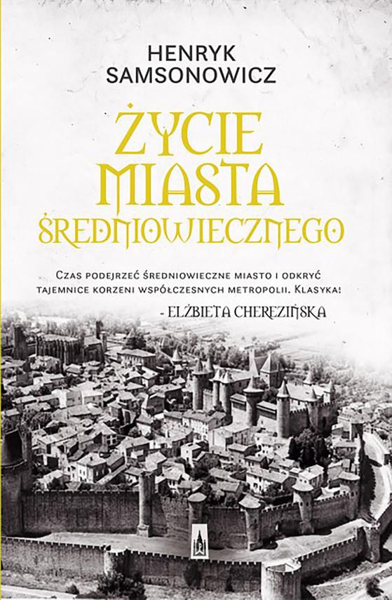 okładka Życie miasta średniowiecznego, Ebook | Henryk  Samsonowicz
