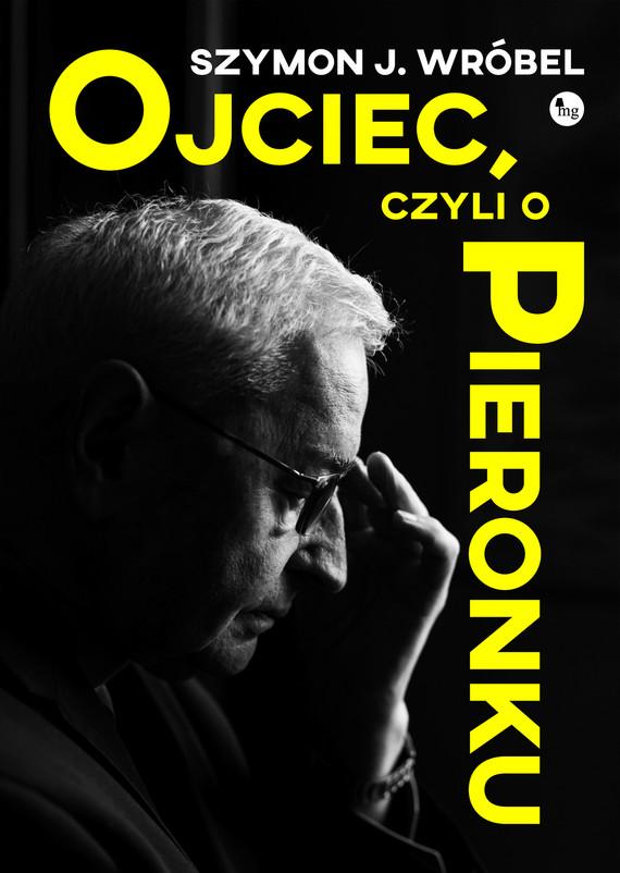 okładka Ojciec, czyli o Pieronku, Ebook | Szymon J. Wróbel