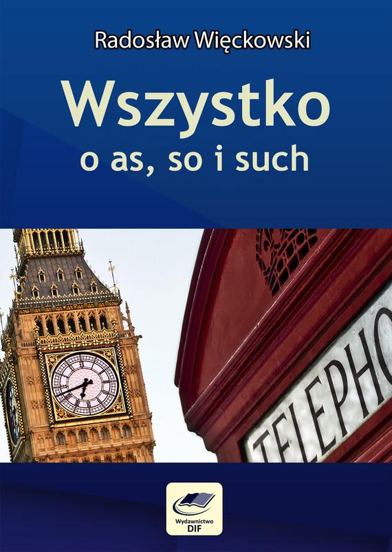 okładka Wszystko o as, so i such, Ebook | Radosław Więckowski