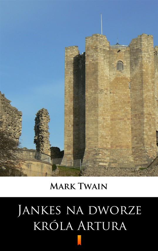 okładka Jankes na dworze króla Arturaebook | epub, mobi | Mark Twain