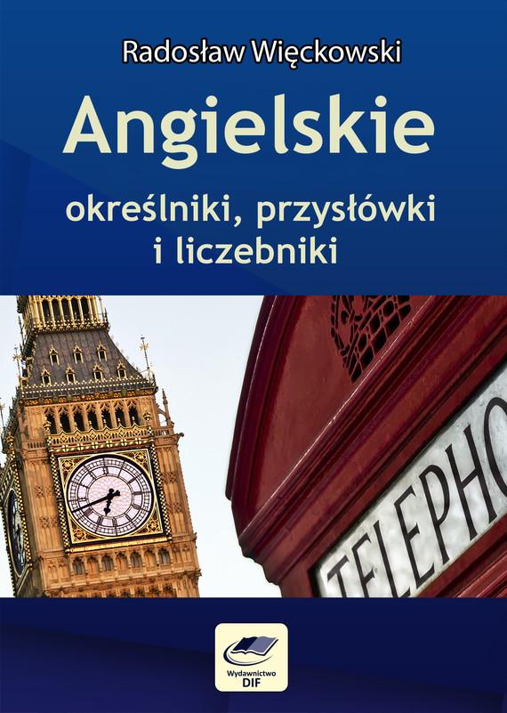 okładka Angielskie określniki, przysłówki i liczebniki, Ebook | Radosław Więckowski