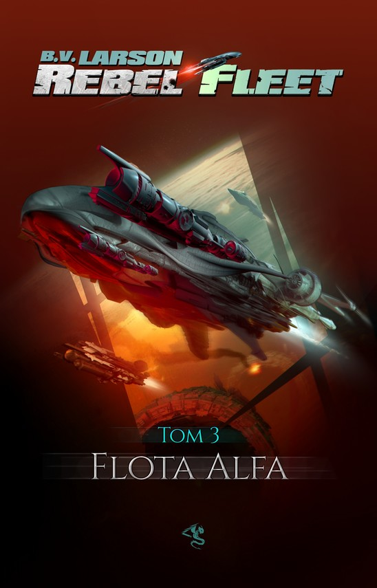 okładka Rebel Fleet. Tom 3. Flota Alfa, Ebook | B.V. Larson