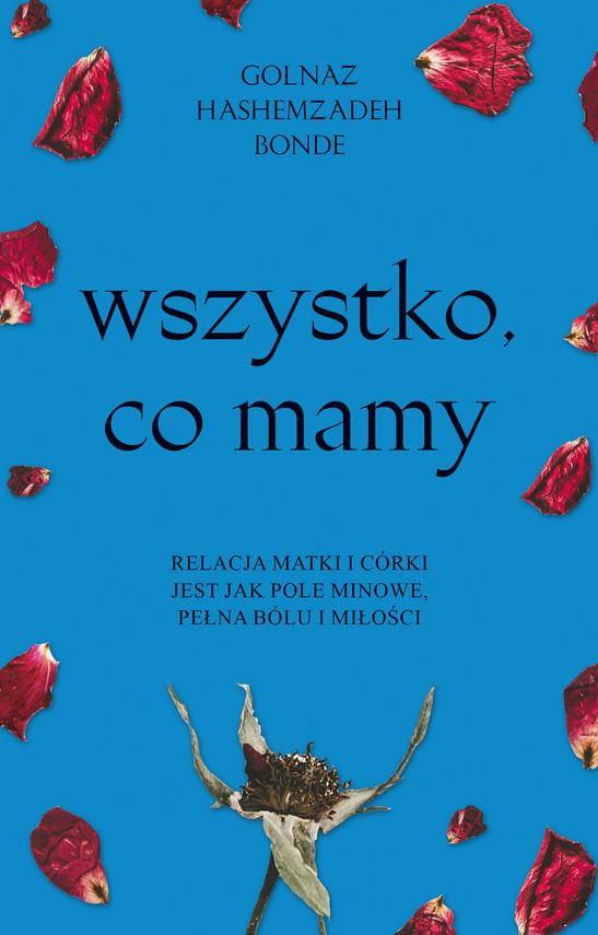 okładka Wszystko, co mamyebook | epub, mobi | Golnaz Hashemzadeh Bonde