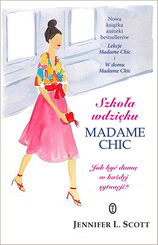 okładka Szkoła wdzięku Madame Chic. Jak być damą w każdej sytuacji?, Ebook   Jennifer L. Scott