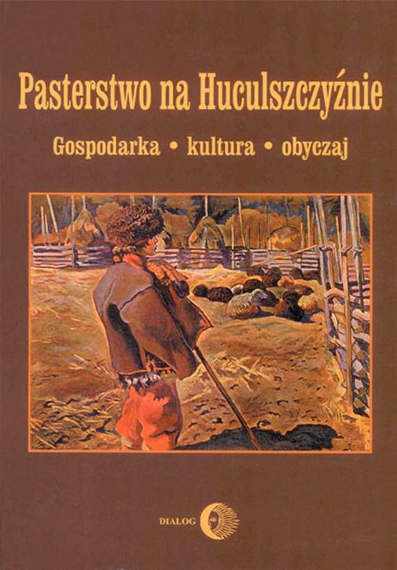 okładka Pasterstwo na Huculszczyźnie. Gospodarka - Kultura - Obyczaj, Ebook   Opracowanie zbiorowe