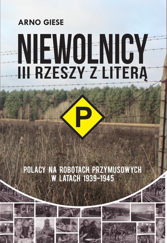 """okładka Niewolnicy III Rzeszy z literą """"P""""ebook   epub, mobi   Arno Giese"""
