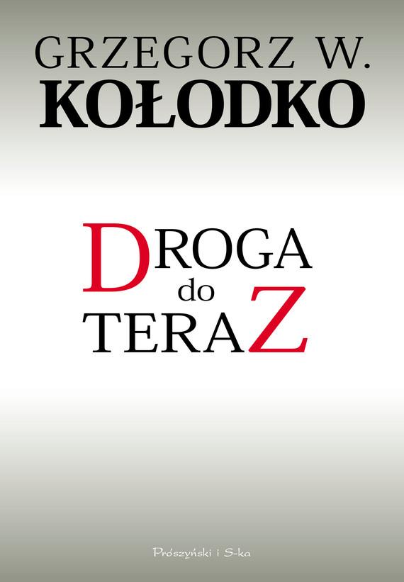 okładka Droga do teraz, Ebook | Grzegorz W. Kołodko