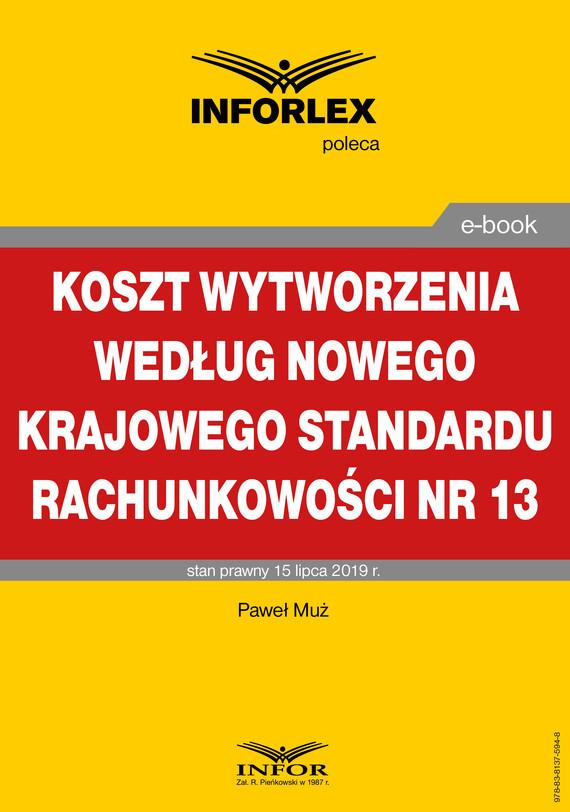 okładka Koszt wytworzenia według nowego Krajowego Standardu Rachunkowości nr 13ebook | pdf | Paweł Muż