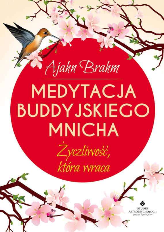 okładka Medytacja buddyjskiego mnicha. Życzliwość, która wracaebook | epub, mobi | Brahm Ajahn