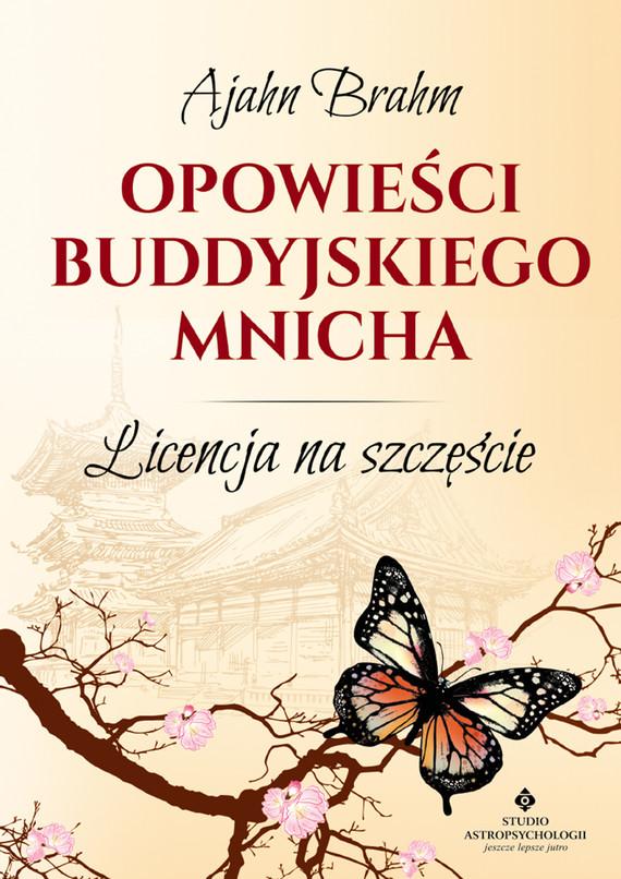 okładka Opowieści buddyjskiego mnicha. Licencja na szczęście, Ebook | Ajahn  Brahm