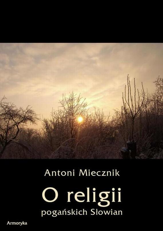 okładka O religii pogańskich Słowianebook | pdf | Antoni  Miecznik