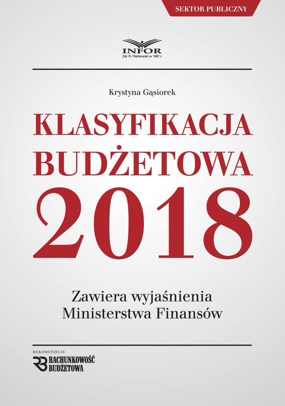 okładka Klasyfikacja budżetowa 2018ebook   pdf   Krystyna Gąsiorek