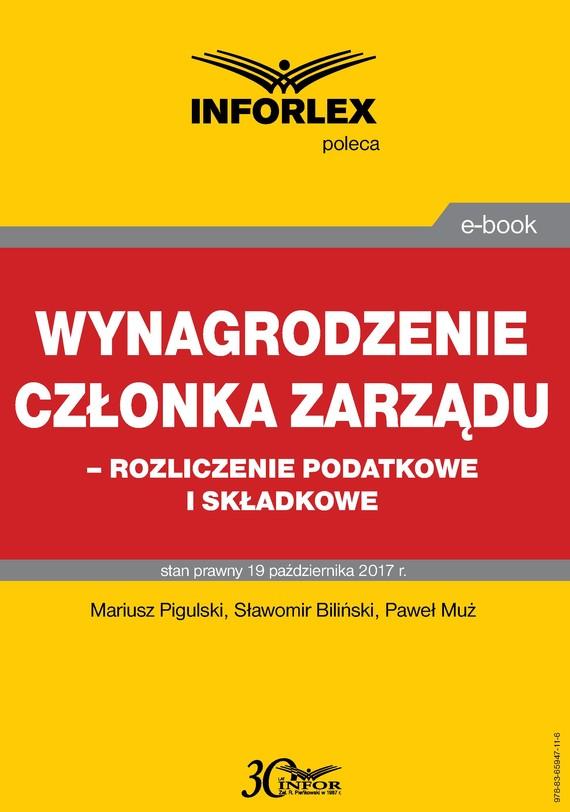 okładka Wynagrodzenie członka zarządu – rozliczenia podatkowe i składkowe, Ebook | Paweł Muż, Sławomir Biliński, Mariusz  Pigulski