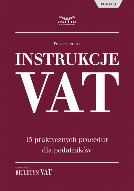 okładka Instrukcje VAT. 15 praktycznych procedur dla podatników, Ebook | Praca Zbiorowa