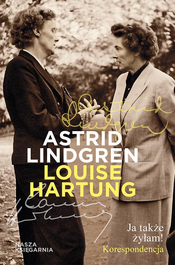 okładka Ja także żyłam! Korespondencja, Ebook | Astrid Lindgren, Louise Hartung