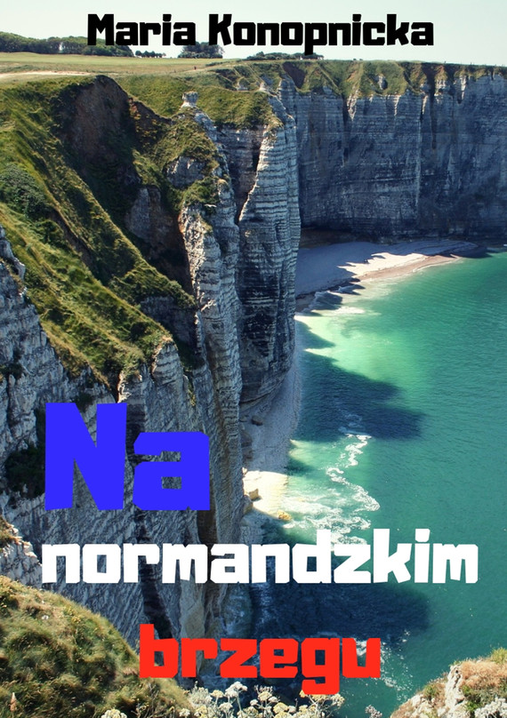 okładka Na normandzkim brzeguebook | epub, mobi | Maria Konopnicka