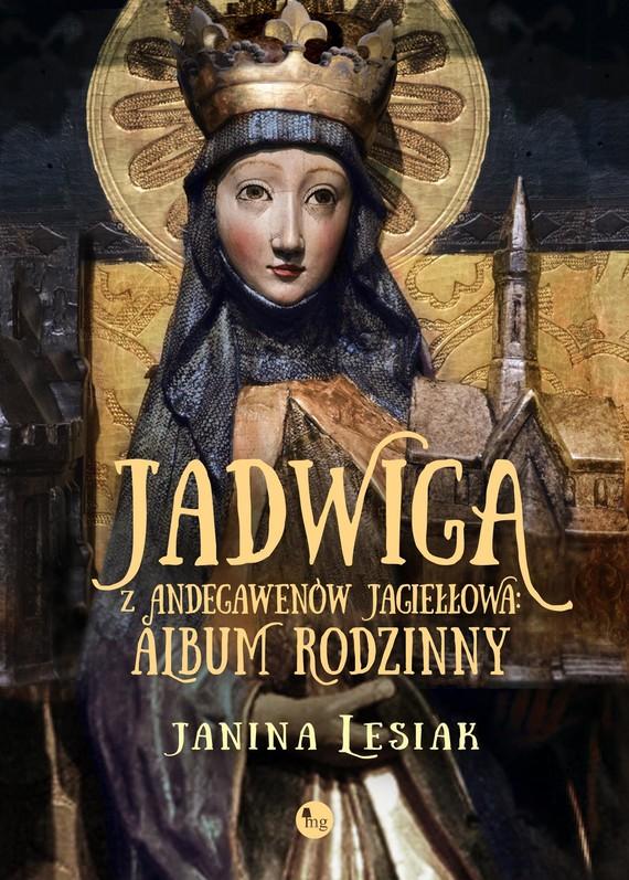 okładka Jadwiga z Andegawenów Jagiełłowa., Ebook | Janina Lesiak