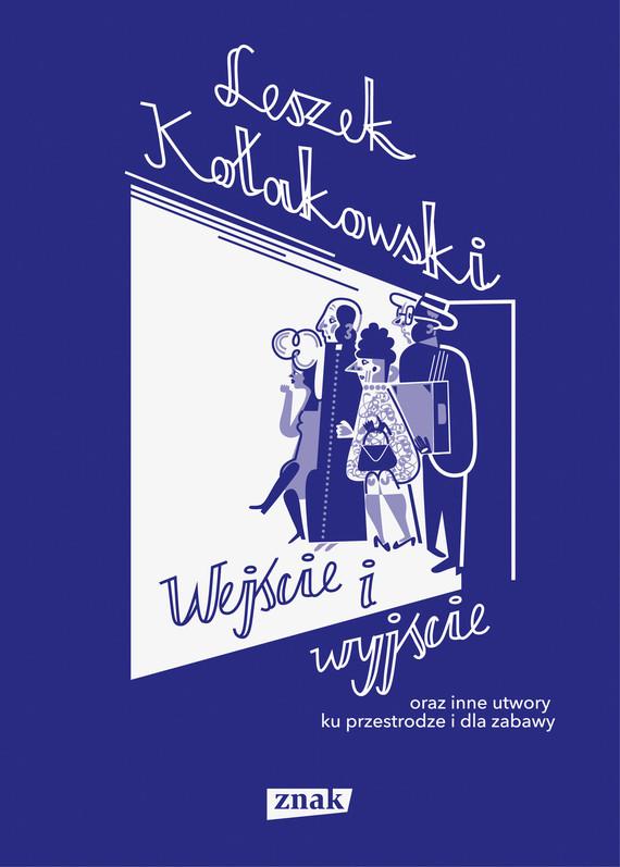okładka Wejście i wyjście oraz inne utwory ku przestrodze i dla zabawyebook | epub, mobi | Leszek Kołakowski