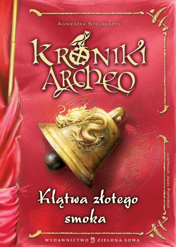 okładka Kroniki Archeo. Klątwa złotego smoka. Tom 4, Ebook | Agnieszka Stelmaszyk