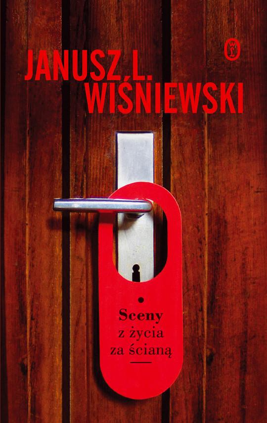 okładka Sceny z życia za ścianąebook   epub, mobi   Janusz Leon Wiśniewski