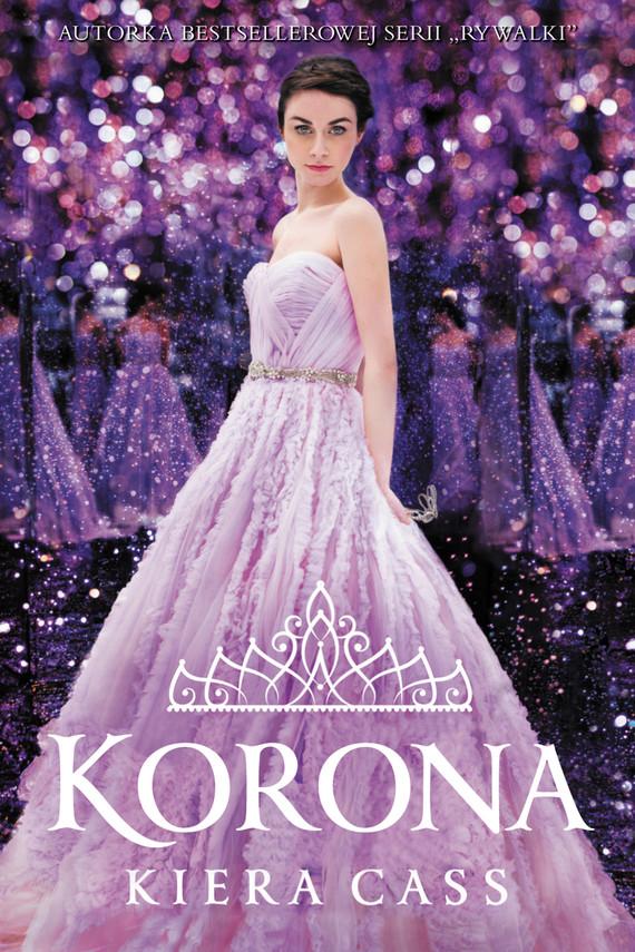 okładka Rywalki 5. Korona, Ebook | Kiera Cass