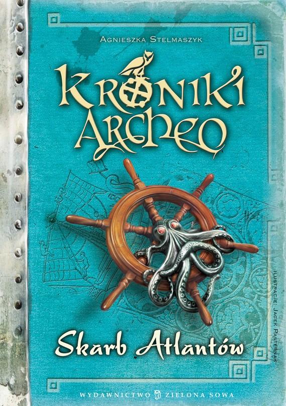 okładka Kroniki Archeo. Skarb Atlantów Tom 2, Ebook | Agnieszka Stelmaszyk
