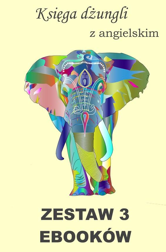 okładka 3 ebooki: Księga dżungli, Tłumacz grecki, nauka angielskiego z książką dwujęzyczną, Ebook | Rudyard Kipling, Marta Owczarek, Arthur Conan Doyle