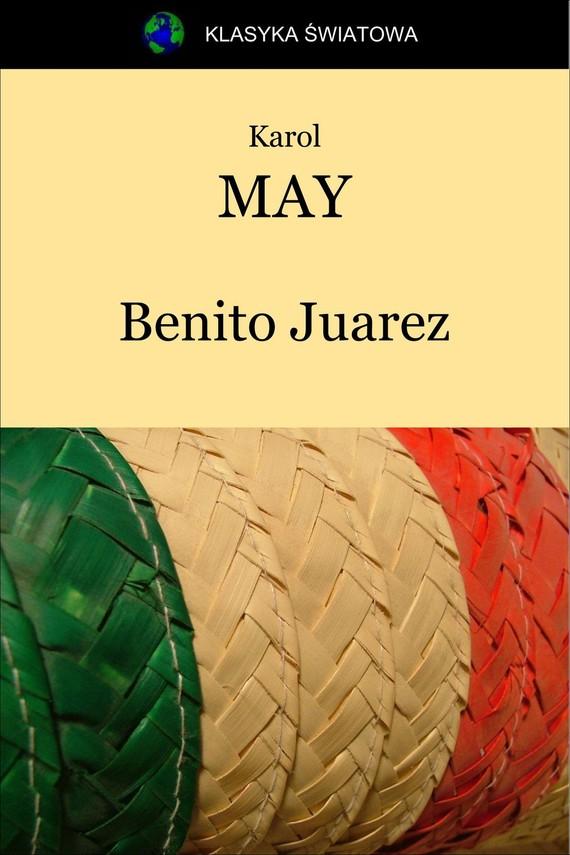 okładka Benito Juarezebook | epub, mobi | Karol May