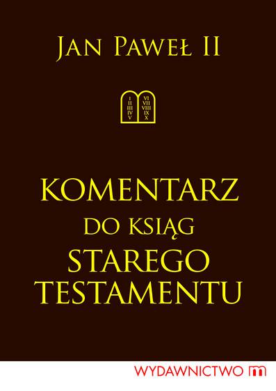 okładka Komentarz do Ksiąg Starego Testamentuebook   epub, mobi   Jan Paweł II