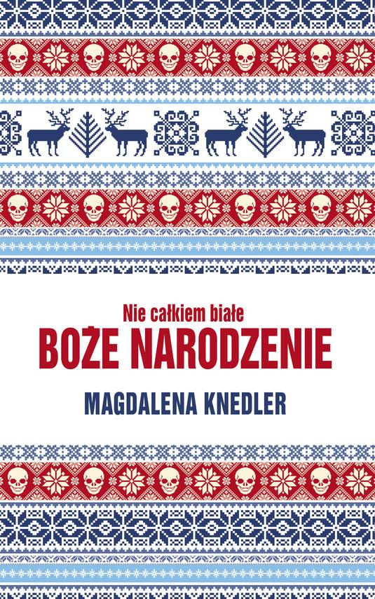 okładka Nie całkiem białe Boże Narodzenieebook | epub, mobi | Magdalena  Knedler