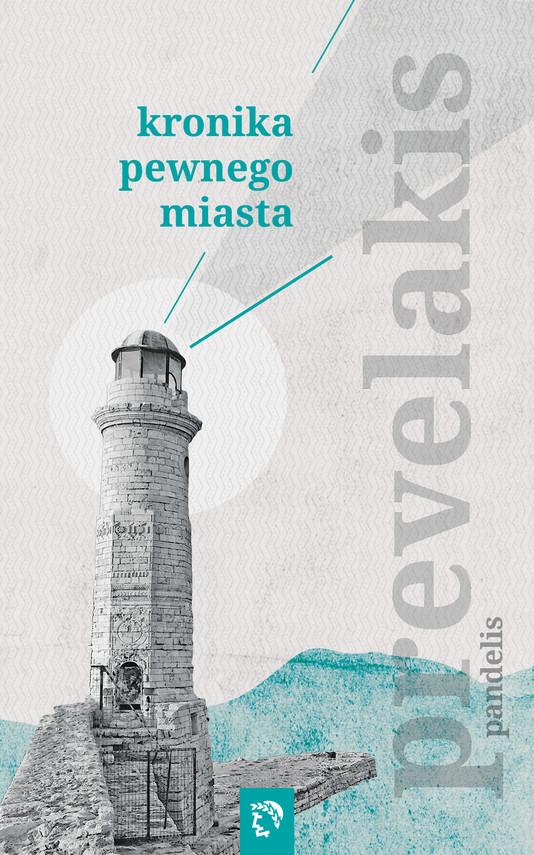 okładka Kronika pewnego miasta, Ebook | Pandelis Prevelakis