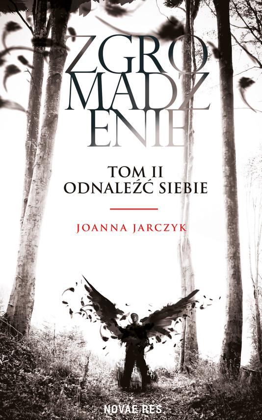 okładka Zgromadzenie, Tom II Odnaleźć siebieebook | epub, mobi | Joanna Jarczyk