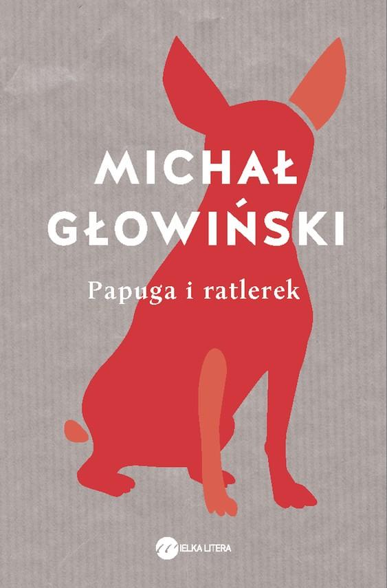 okładka Papuga i ratlerekebook | epub, mobi | Michał Głowiński