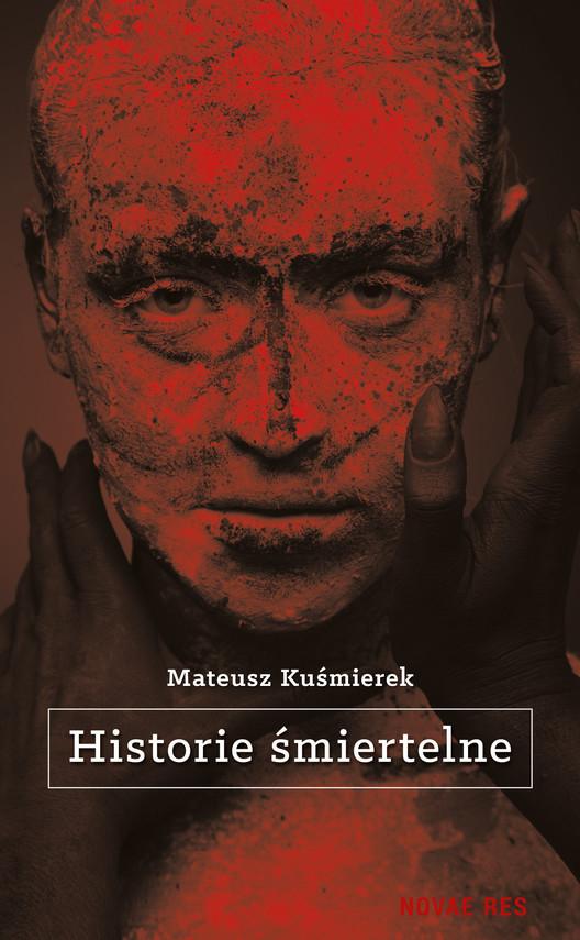 okładka Historie śmiertelneebook | epub, mobi | Mateusz  Kuśmierek