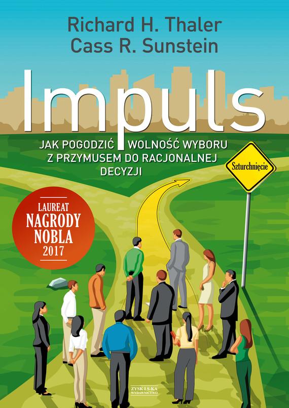 okładka Impuls. Jak podejmować właściwe decyzje dotyczące zdrowia, dobrobytu i szczęściaebook   epub, mobi   Richard Thaler, Cass Sunstein