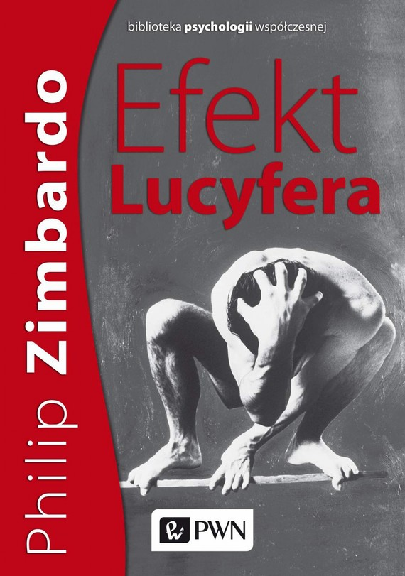 okładka Efekt Lucyfera. Dlaczego dobrzy ludzie czynią zło?ebook | epub, mobi | Philip G. Zimbardo