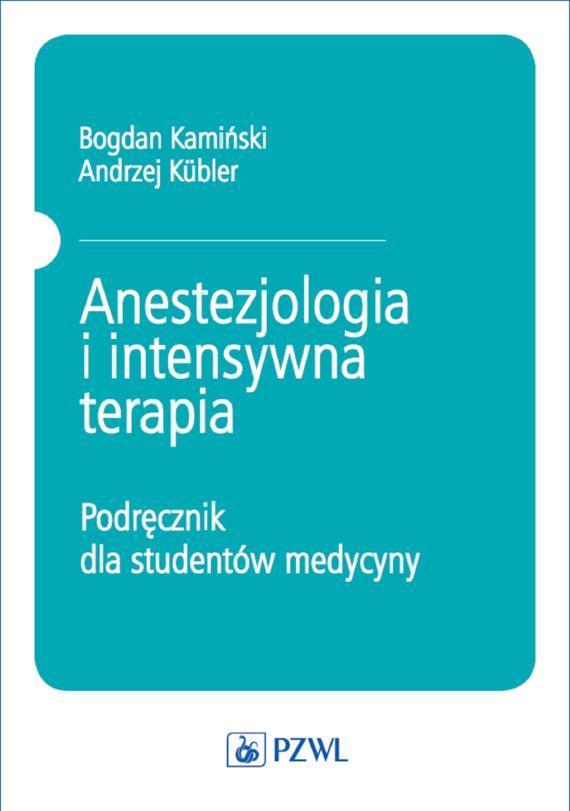 okładka Anestezjologia i intensywna terapia, Ebook   Aleksander Kamiński, Andrzej Kübler