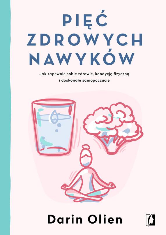 okładka Pięć zdrowych nawyków, Ebook   Darin Olien