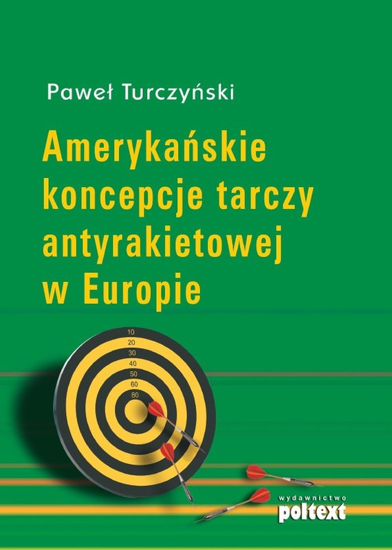 okładka Amerykańskie koncepcje tarczy antyrakietowej w Europieebook | epub, mobi | Paweł Turczyński