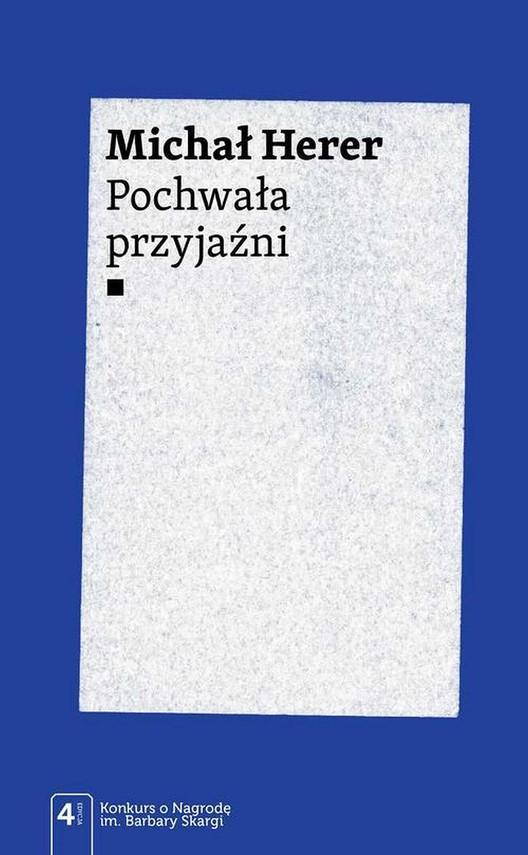 okładka Pochwała przyjaźniebook | epub, mobi | Michał  Herer