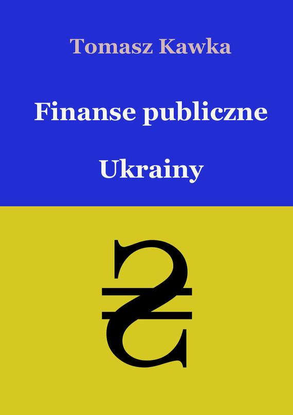 okładka Finanse publiczne Ukrainy, Ebook | Tomasz Kawka