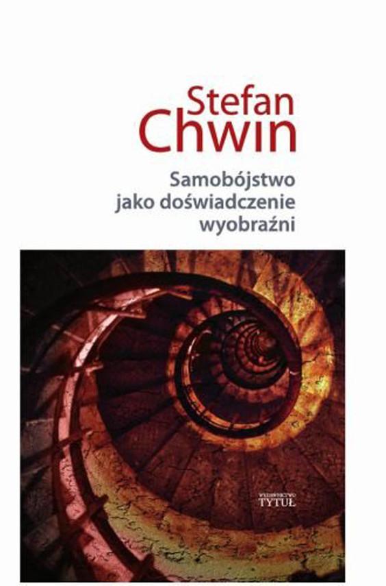 okładka Samobójstwo jako doświadczenie wyobraźni, Ebook   Stefan Chwin