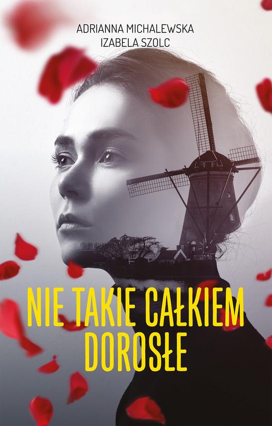 okładka Nie takie całkiem dorosłe, Ebook | Izabela Szolc, Adrianna Michalewska