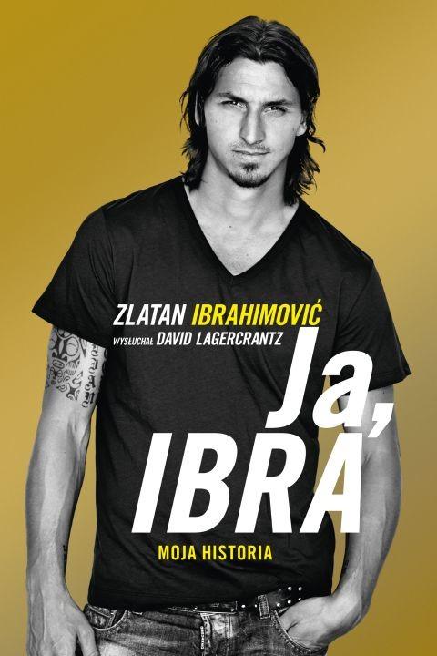 okładka Ja. Ibra. Moja historiaebook | epub, mobi | Zlatan Ibrahimović