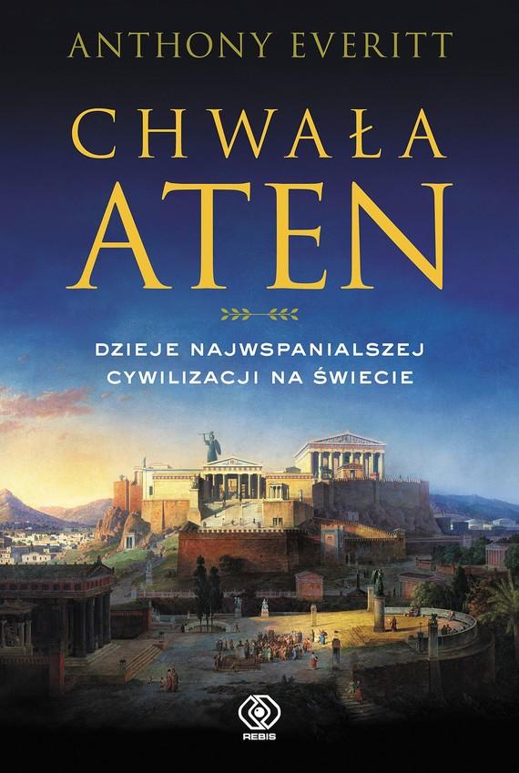 okładka Chwała Aten. Dzieje najwspanialszej cywilizacji na świecie, Ebook | Anthony Everitt